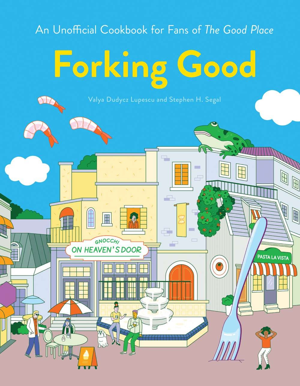 Forking Good: A Cookbook Inspired by The Good Place' by Valya Dudycz Lupescu and Stephen H. Segal