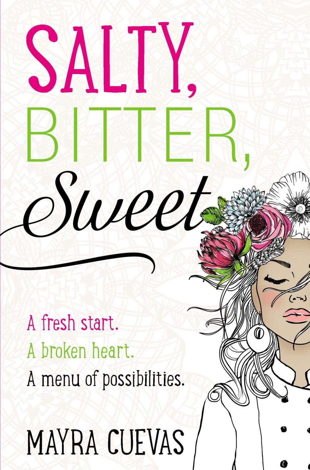 Salty, Bitter, Sweet by Mayra Cuevas