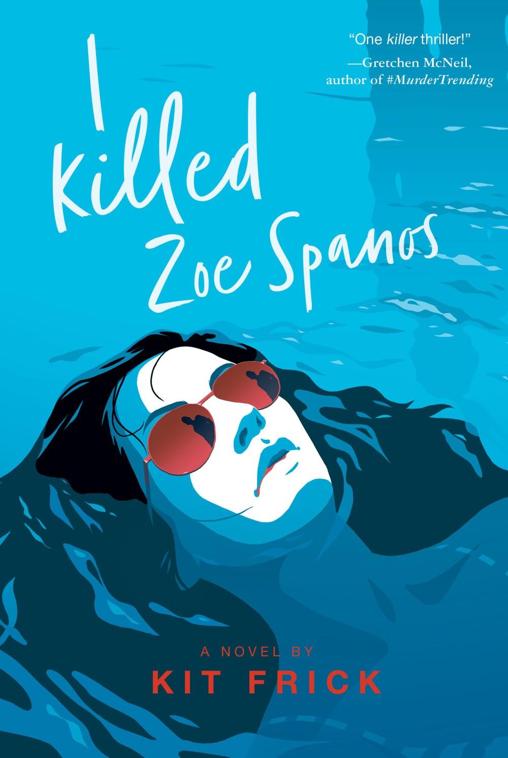 'I Killed Zoe Spanos' by Kit Frick